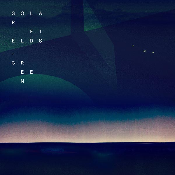 Solar-Fields---GREEN---cover